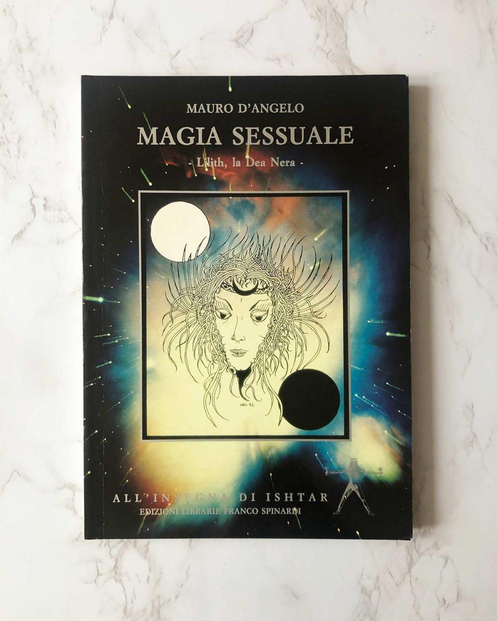 Magia Sessuale - Lilith, la Dea Nera | di Mauro d'Angelo